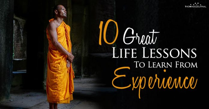 10 Great Life Lessons To Learn From Experience