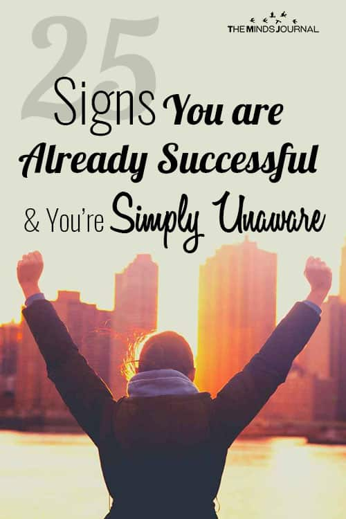 25 Signs You are Already Successful and You're Simply Unaware