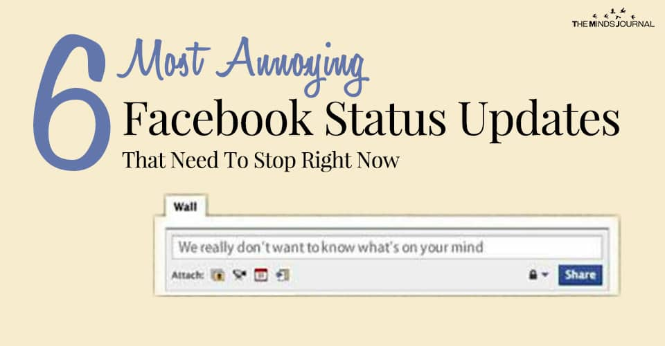 6 Most Annoying Facebook Status Updates That Need To Stop Right Now