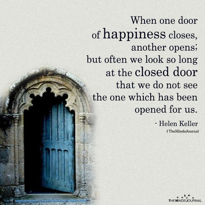 When One Door Of Happiness Closes, Another Opens