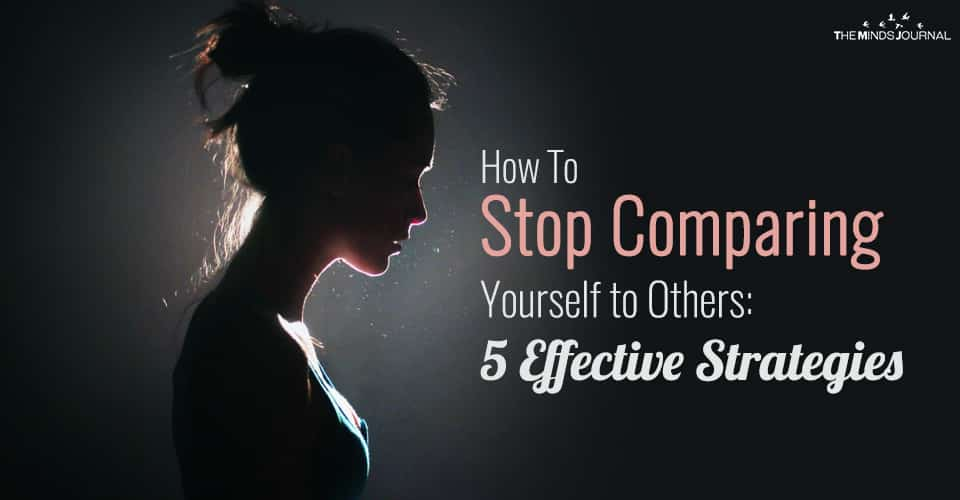How To Stop Comparing Yourself to Others: 5 Effective Strategies