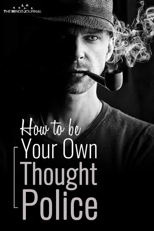 be Your Own Thought Police
