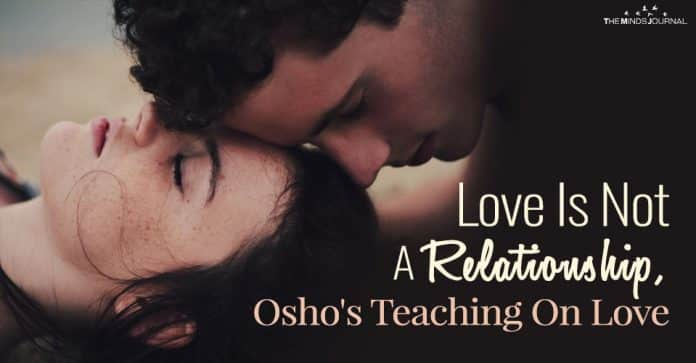 Love Is Not A Relationship, Osho's Teaching On Love