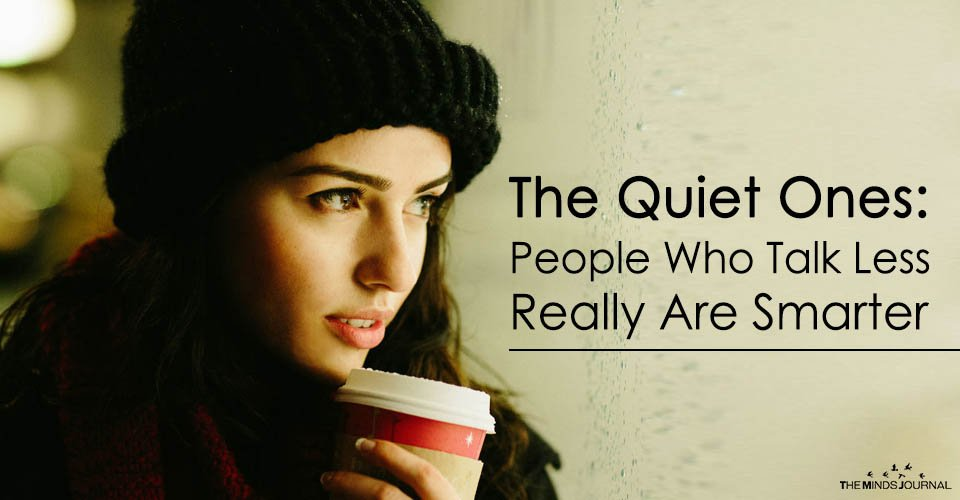 The Quiet Ones People Who Talk Less Really Are Smarter
