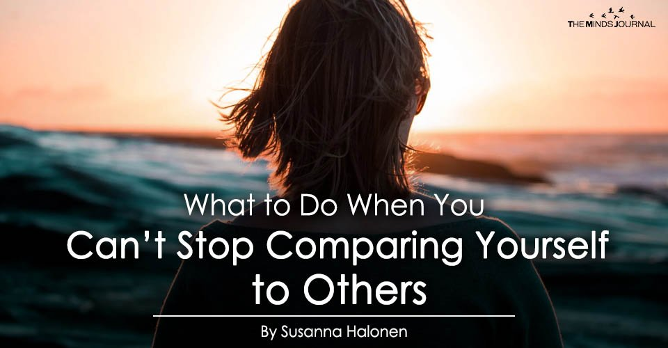 What to Do When You Can't Stop Comparing Yourself to Others