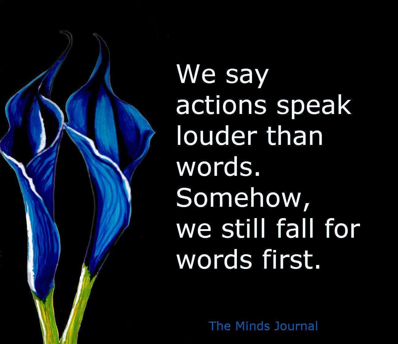 Actions Speak Louder or Words?