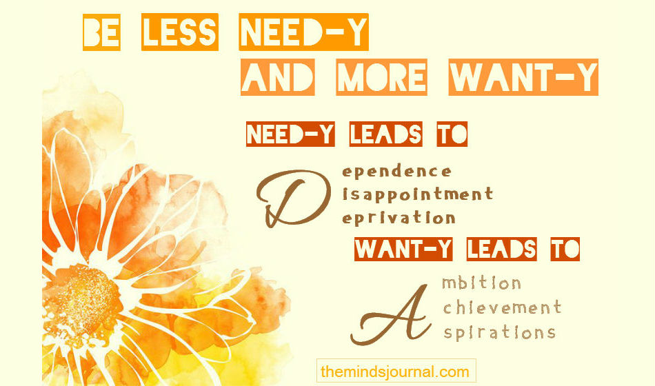 Be Less Need-y and More Want-y