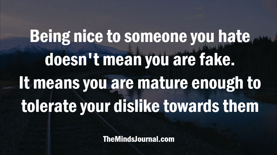 Being nice to someone you hate..