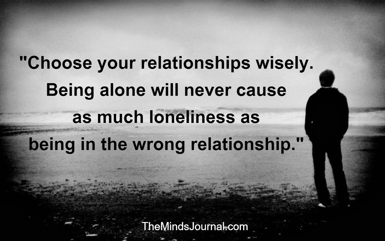 Choose your relationship Wisely