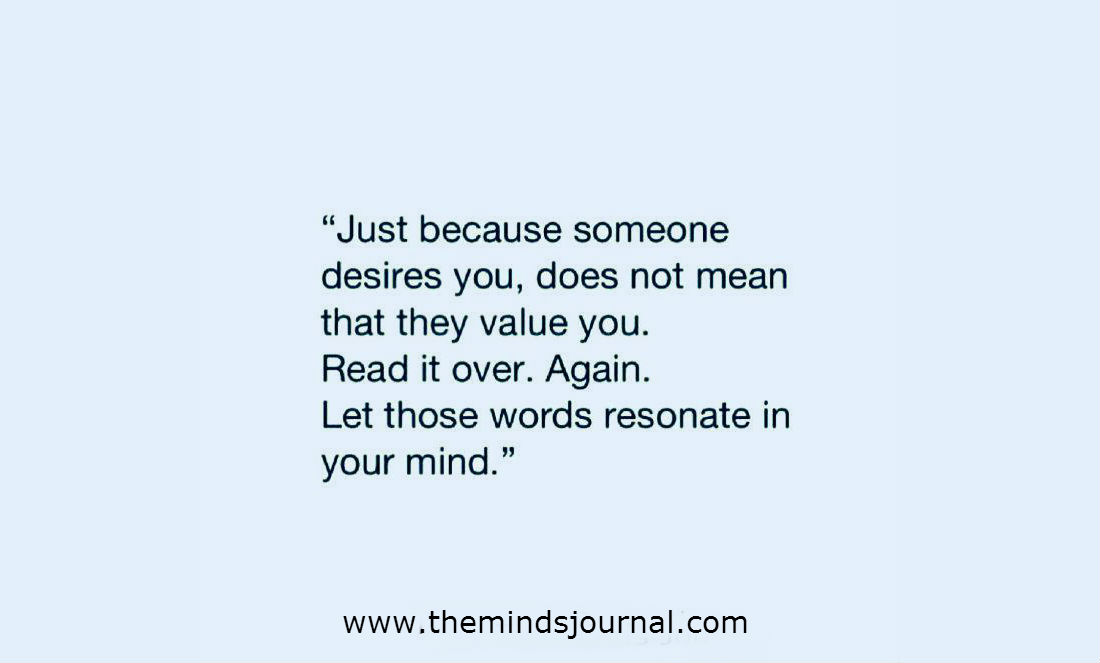 Just because someone desires you…