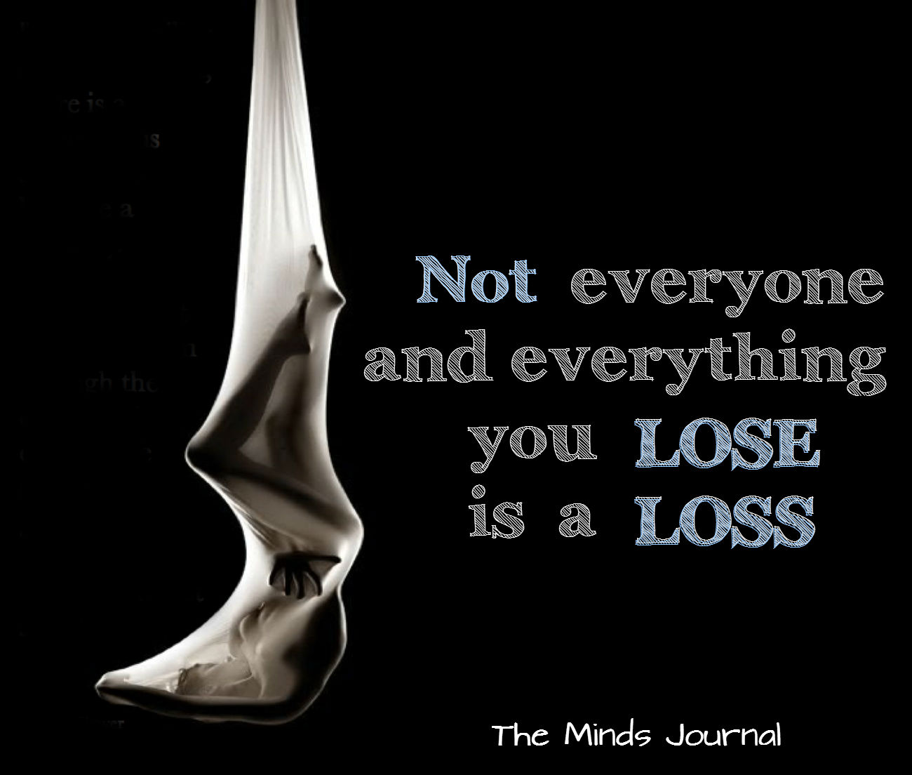 Not Everything or Everyone you lose is a Loss.