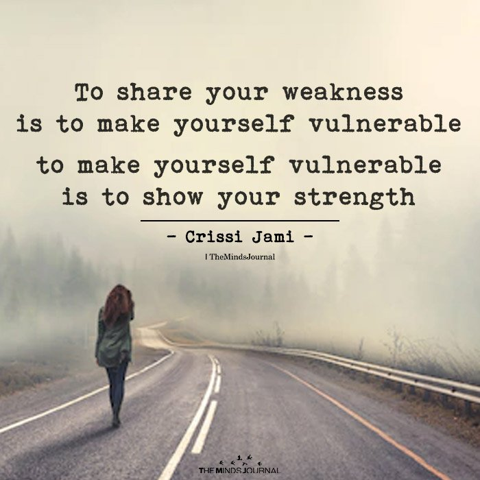 Why Vulnerability Is Your Greatest Asset In Life