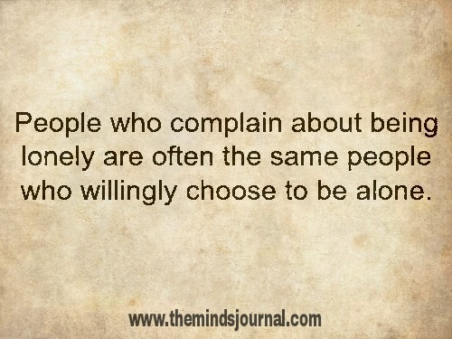 Willingly choose to be alone