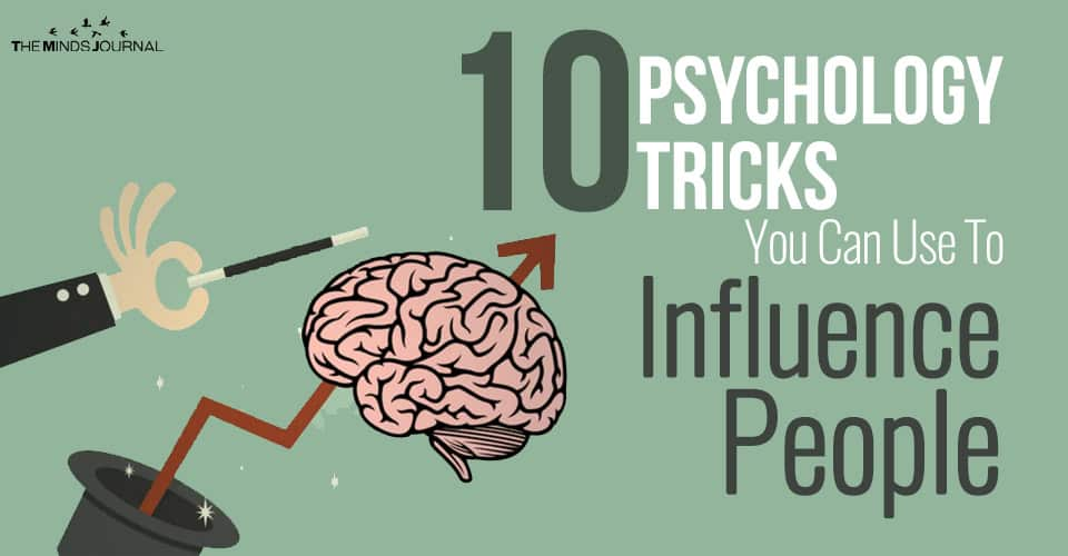 10 Psychology Tricks You Can Use To Influence People