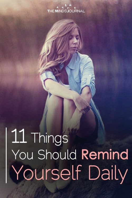 11 Things You Should Remind Yourself Daily
