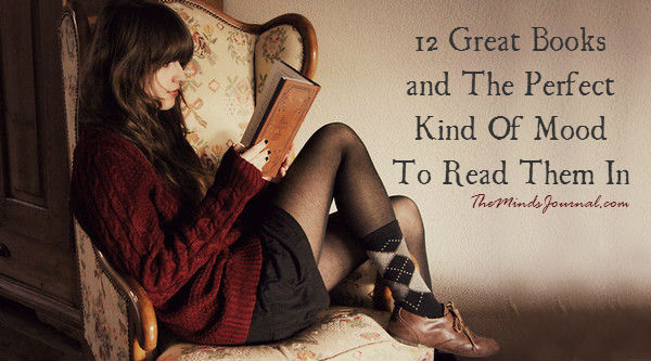 12 Great Books and The Perfect Kind Of Mood To Read Them In