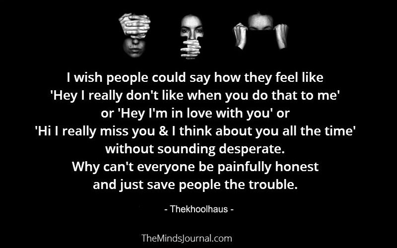 I wish people could say how they feel like