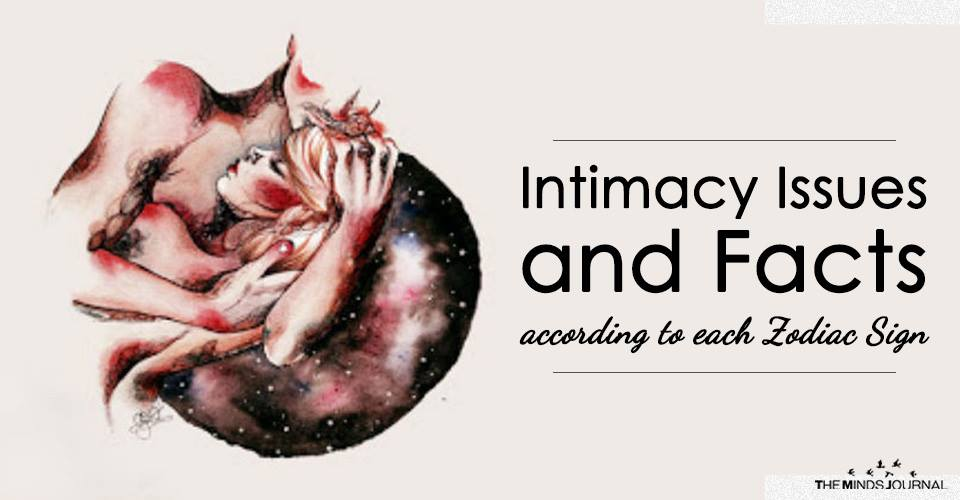 Intimacy Issues and Facts according to each Zodiac Sign