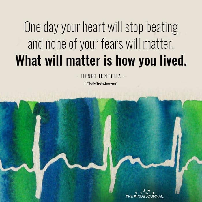 One Day Your Heart Will Stop Beating