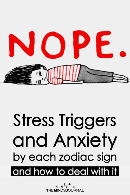 Stress Triggers and Anxiety by each zodiac sign and how to deal with it