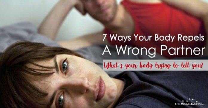 What's your body trying to tell you – 7 Ways Your Body Repels A Wrong Partner