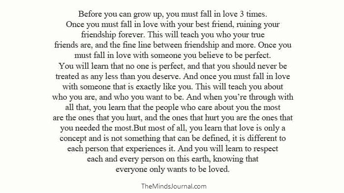 Before you can grow up.. You must fall in love 3 times