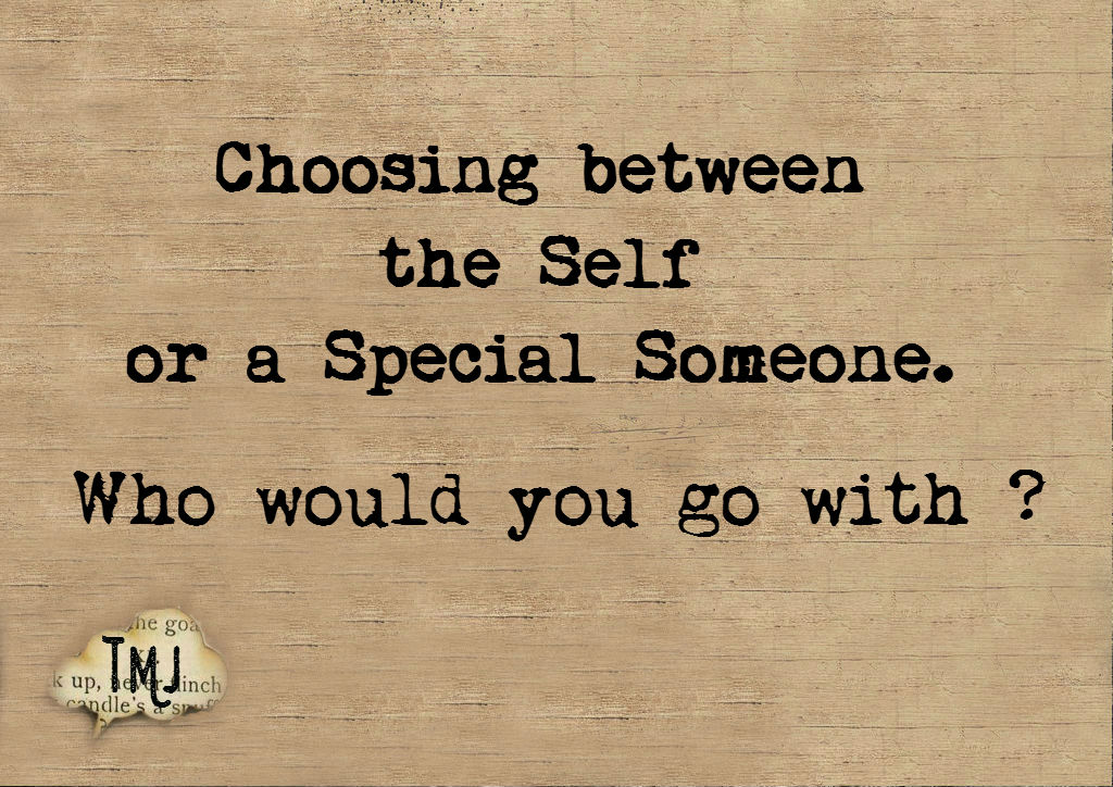 Choosing between the Self or a Special Someone