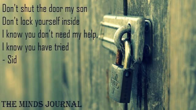 Don't shut the door my son