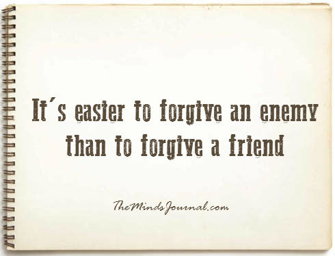 Easier to Forgive an enemy