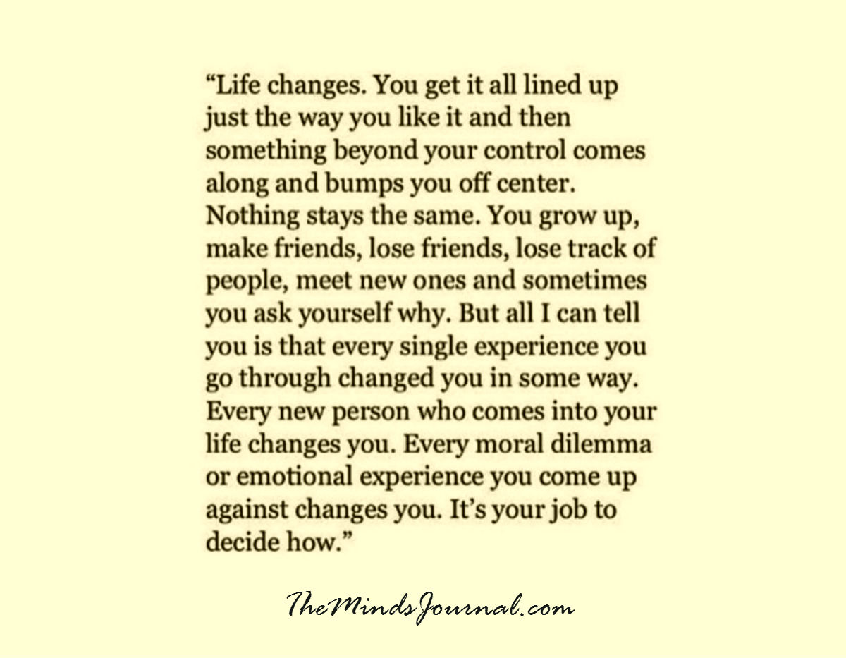 Everything changes … it's your job to decide how