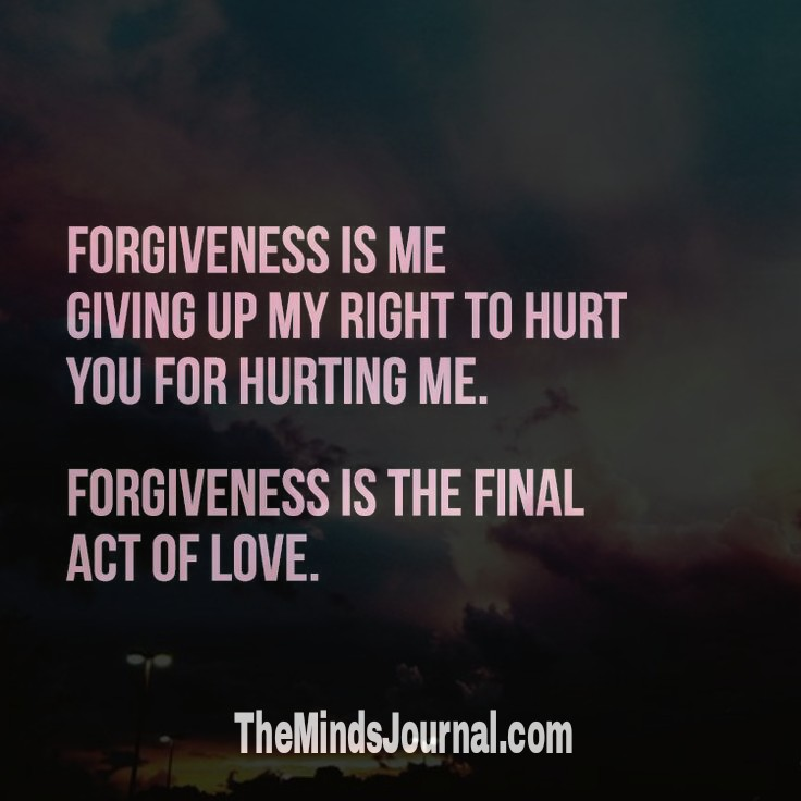 Forgiveness is the final act of love