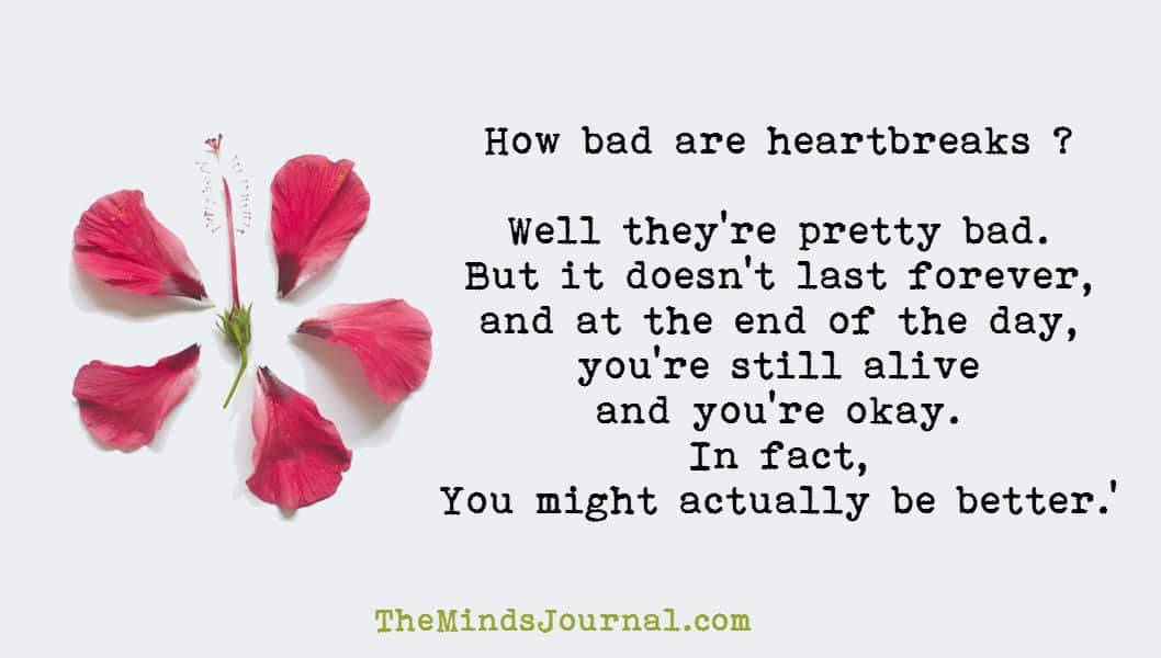 How bad are heartbreaks ?