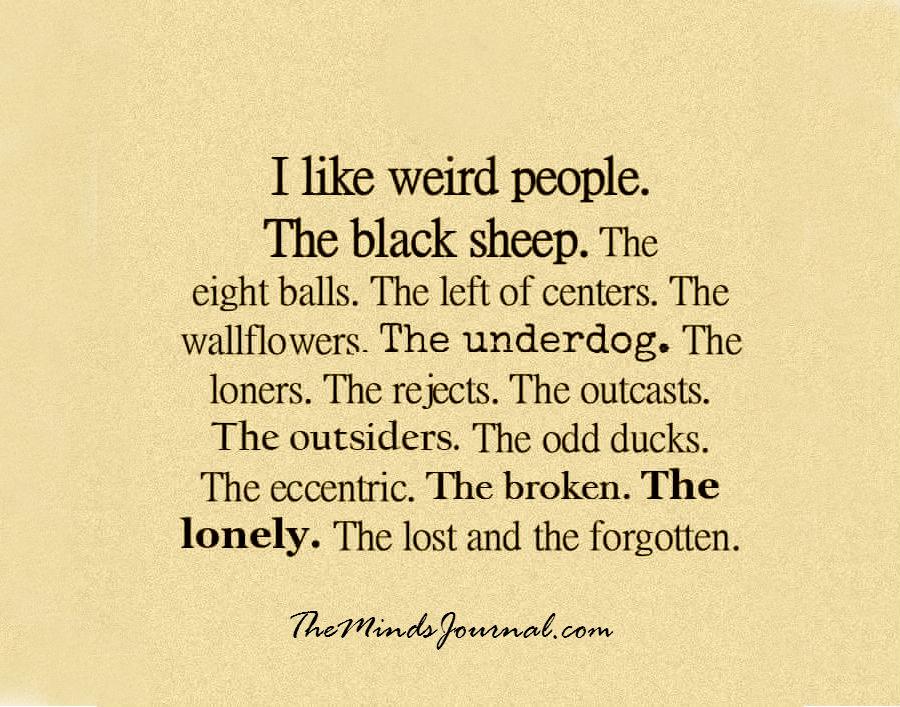 I like weird people