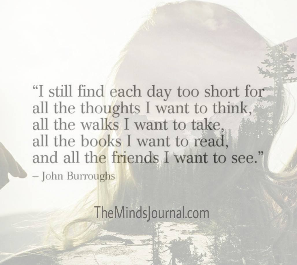 I still find each day too short..