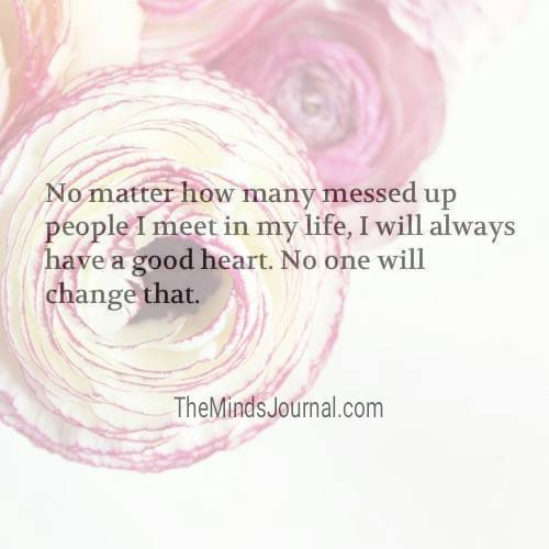 I will always have a good heart