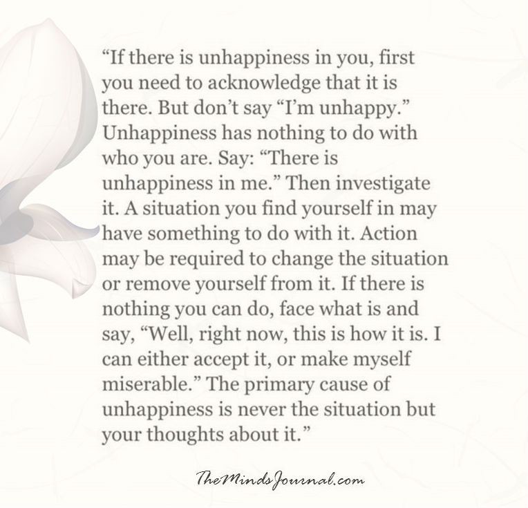 If there is Unhappiness in you