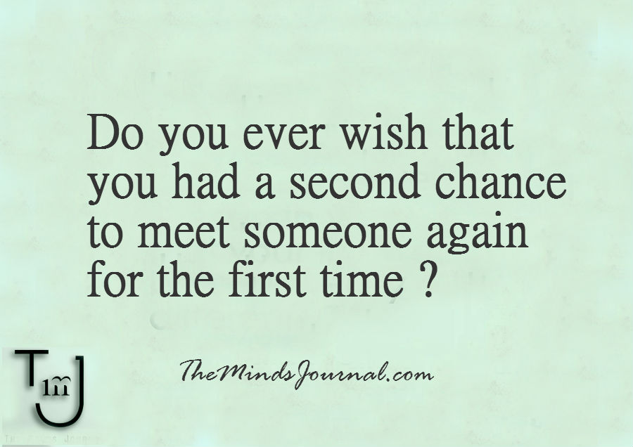 Meet someone again for the first time ?