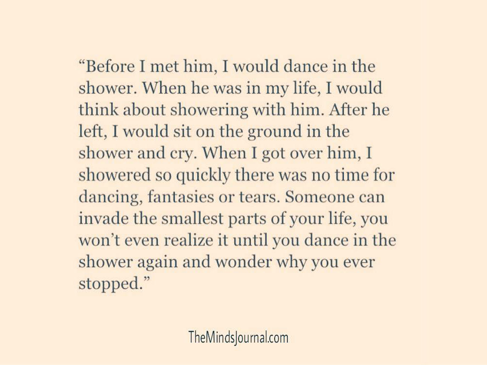 Someone can invade the smallest parts of your life