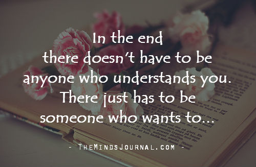 Someone who wants to understand Me