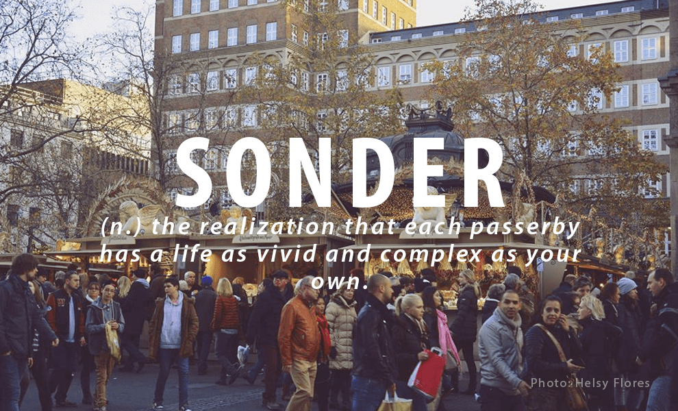 SONDER  –  The Realization that everyone has a Story