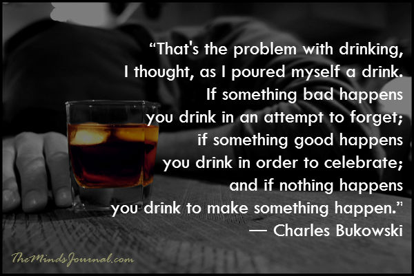 That's the problem with drinking