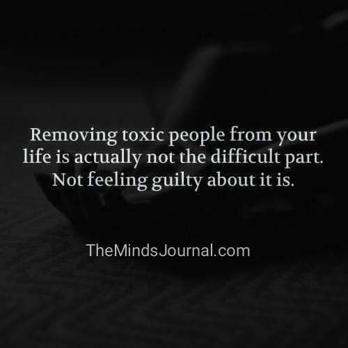 The Guilt of Removing Toxic people from your life