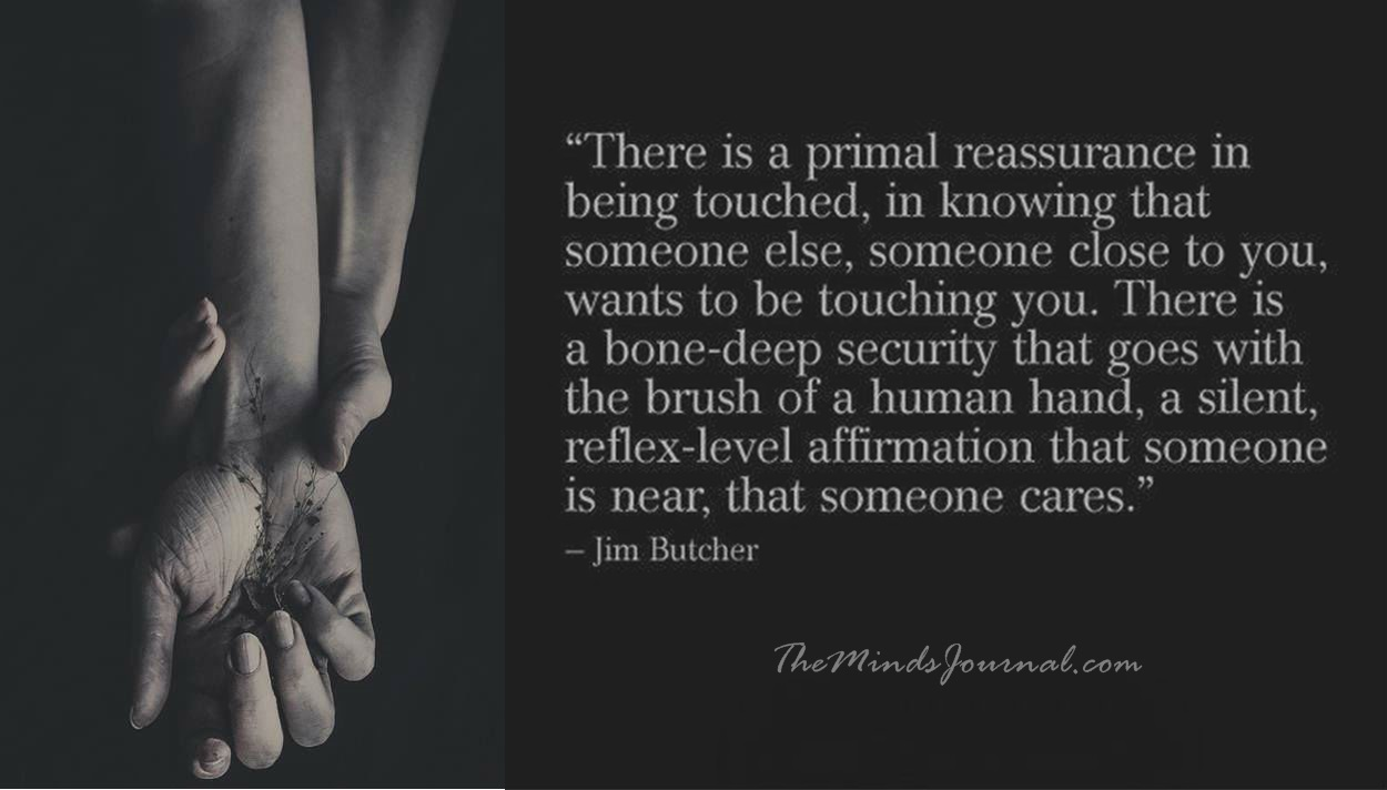 There's a Primal Reassurance in Being Touched