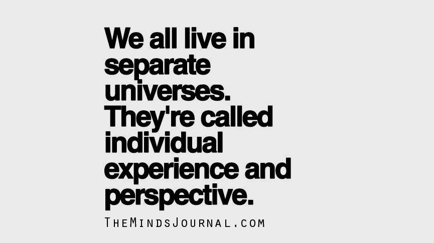 We all live in separate universes