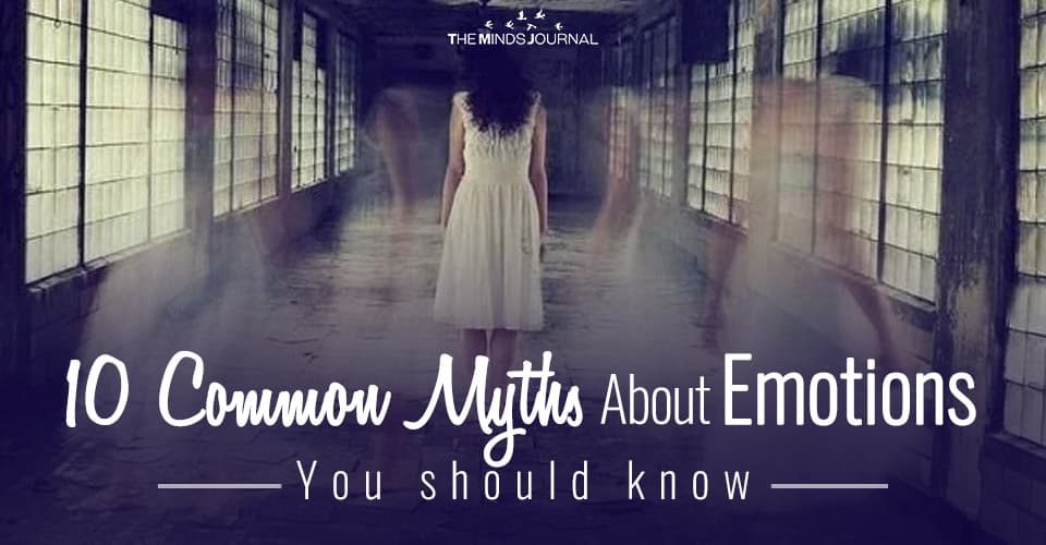 10 Common Myths About Emotions You should know