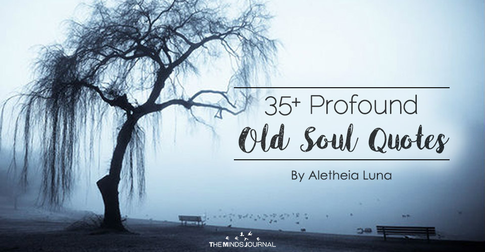 35+ Profound Old Soul Quotes