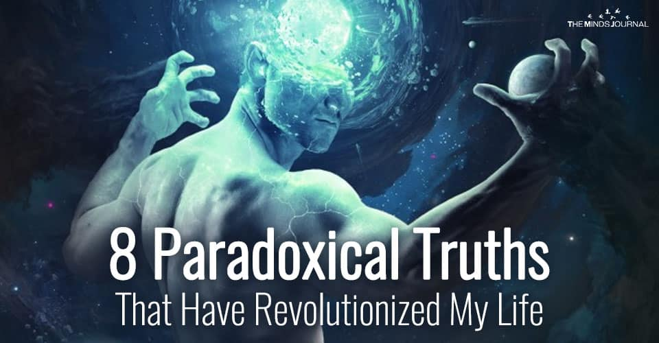 8 Paradoxical Truths That Have Revolutionized My Life