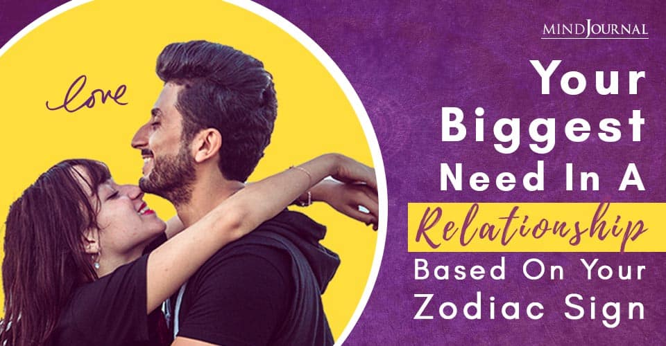 Biggest Need in Relationship Zodiac Sign