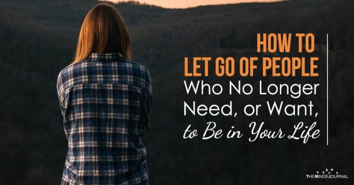 How to Let Go of People Who No Longer Need, or Want, to Be in Your Life