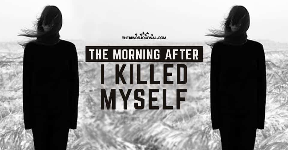 Morning After I Killed Myself